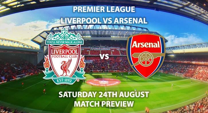Liverpool vs Arsenal - Saturday 24th August 2019, FA Premier League, Anfield. Live on Sky Sports Premier League – Kick-Off: 17:30 BST.