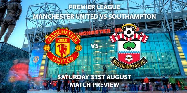 Southampton vs Manchester United - Saturday 31st August 2019, FA Premier League, St Mary's Stadium. Live on BT Sport 1 – Kick-Off: 12:30 BST.