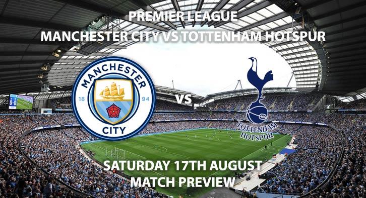 Manchester City vs Tottenham Hotspur - Saturday 17th August 2019, FA Premier League, Etihad Stadium. Live on Sky Sports Premier League – Kick-Off: 17:30 BST.