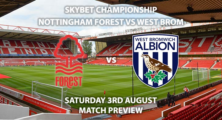 Match Betting Preview - Nottingham Forest vs West Bromwich Albion. Saturday 3rd August 2019, The Championship, City Ground. Sky Sports Football HD - Kick-Off: 17:30 BST.