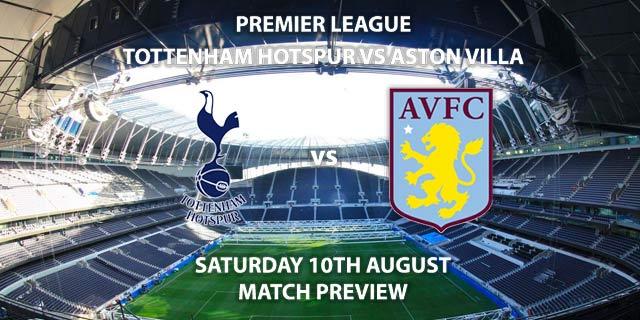 Tottenham Hotspur vs Aston Villa - Saturday 10th August 2019, FA Premier League, Tottenham Hotspur Stadium. Live on Sky Sports Premier League – Kick-Off: 17:30 BST.