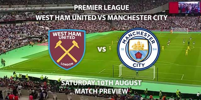West Ham United vs Manchester City - Saturday 10th August 2019, FA Premier League, London Stadium. Live on BT Sport 1 – Kick-Off: 12:30 BST.