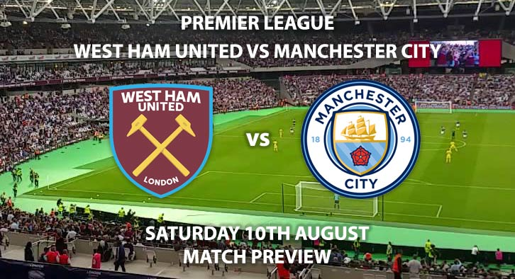 West Ham United vs Manchester City - Saturday 10th August 2019, FA Premier League, London Stadium. Live on BT Sport 1 – Kick-Off: 12:30 BST.