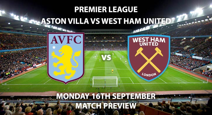 Aston Villa vs West Ham United- Monday 16th September 2019, FA Premier League, Villa Park. Live on Sky Sports Premier League – Kick-Off: 20:00 BST.