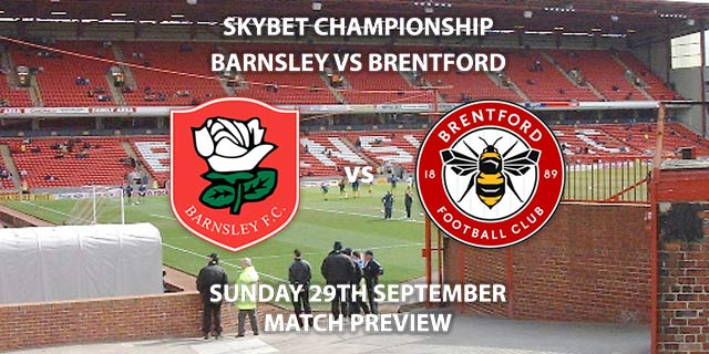 Match Betting Preview - Barnsley vs Brentford, Sunday 29th September 2019 - Sky Bet Championship game at Oakwell Stadium.
