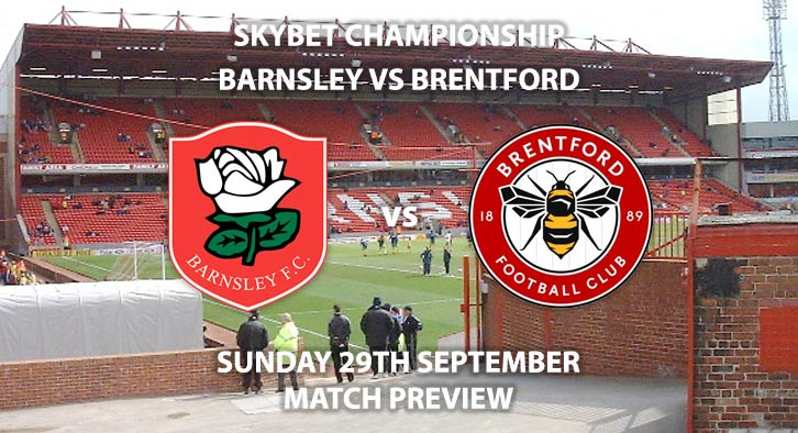 Match Betting Preview - Barnsley vs Brentford, Sunday 29th September 2019 - Sky Bet Championship game at Oakwell Stadium.