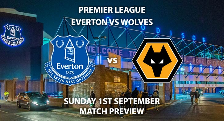 Everton vs Wolves - Sunday 1st August 2019, FA Premier League, Goodison Park. Live on Sky Sports Premier League – Kick-Off: 14:00 BST.