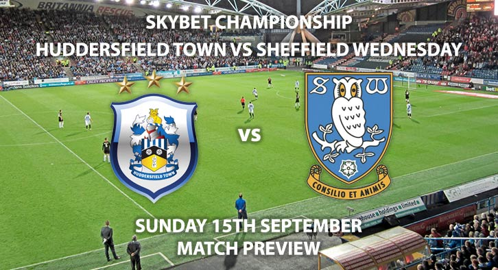 Match Betting Preview - Huddersfield Town vs Sheffield Wednesday, Sunday 11th August 2019, The Championship, John Smith's Stadium. Live on Sky Sports Football – Kick-Off: 12:00 BST.