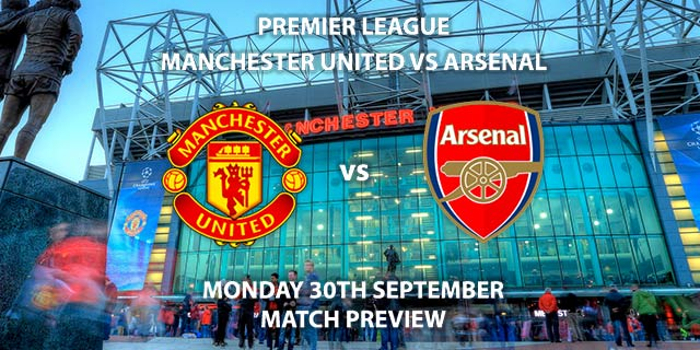 Manchester United vs Arsenal - Monday 30th September 2019, FA Premier League, Old Trafford. Live on Sky Sports Premier League – Kick-Off: 20:00 BST.
