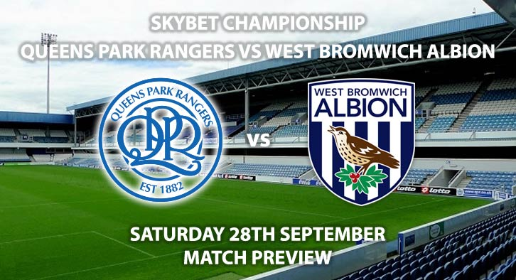 Match Betting Preview - Queens Park Rangers vs West Bromwich Albion, Saturday 28th September 2019 - Sky Bet Championship game.
