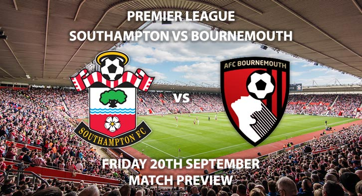 Match Betting Preview - Southampton vs Bournemouth, Friday 20th September 2019, SkyBet Championship, St Mary's Stadium, Live on SkySports Premier League – Kick-Off: 20:00 BST.