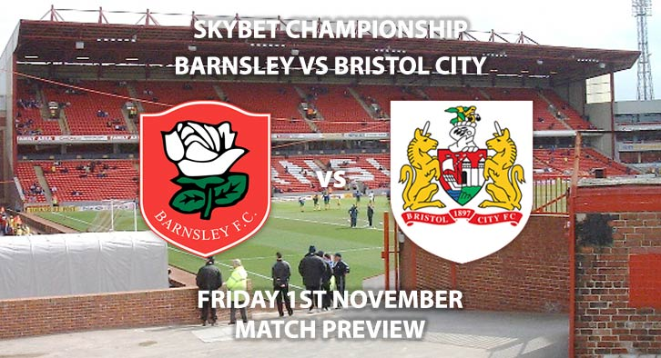 Match Betting Preview - Bristol City vs Barnsley. Friday 1st November 2019, The Championship - Oakwell Stadium. Live on Sky Sports Football HD – Kick-Off: 19:45 GMT.
