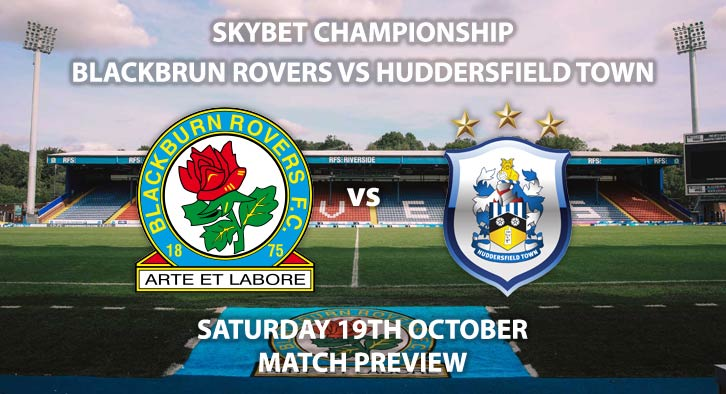 Blackburn Rovers vs Huddersfield Town - Saturday 19th October 2019, The Championship, Ewood Park. Live on Sky Sports Football – Kick-Off: 12:30 BST.