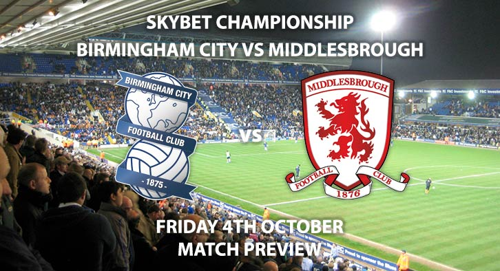 Match Betting Preview - Birmingham City vs Middlesbrough - Friday 4th October 2019 - Sky Bet Championship game at St Andrew's.