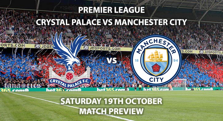 Crystal Palace vs Manchester City - Saturday 20th October 2019, FA Premier League, Selhurst Park Live on Sky Sports Main Event– Kick-Off: 17:30 BST.