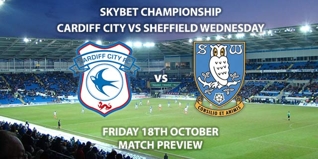 Cardiff City vs Sheffield Wednesday - match preview, prediction and betting tips for the Friday night kick off at the The Cardiff City Stadium.