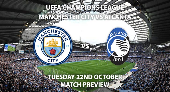 Manchester City vs Atalana - Tuesday 22nd October 2019, UEFA Champions League, Etihad Stadium. Live on BT Sport 2 – Kick-Off: 20:00 BST.