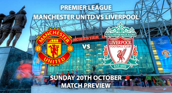 Manchester United vs Liverpool - Sunday 20th October 2019, FA Premier League, Old Trafford, Live on Sky Sports Main Event– Kick-Off: 16:30 BST.