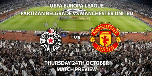 Partizan Belgrade vs Manchester United - Thursday 24th October 2019, FA Premier League, Partizan Stadium. Live on BT Sport 2 – Kick-Off: 17:55 BST.