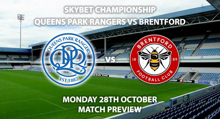 Match Betting Preview - Queens Park Rangers vs Brentford, Sunday 27th August 2019, The Championship, Kiyan Prince Foundation Stadium. Live on Sky Sports Football – Kick-Off: 19:45 GMT.
