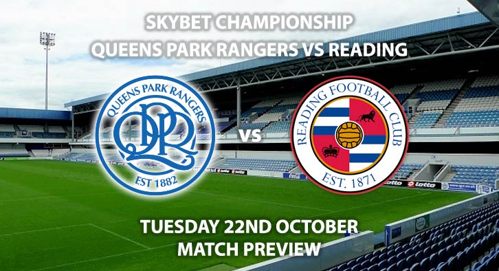 QPR vs Reading- Tuesday 22nd October 2019, SkyBet Championship. The Kiyan Prince Foundation Stadium. Live on Sky Sports Main Event – Kick-Off: 19:45 BST.