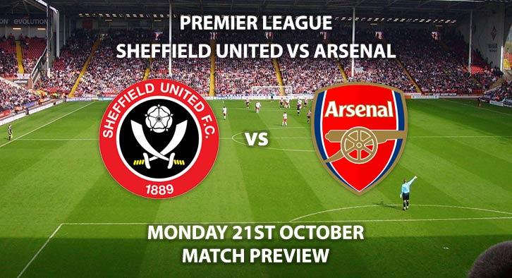 Sheffield United vs Arsenal - Monday 21st October 2019, FA Premier League, Bramall Lane. Live on Sky Sports Premier League – Kick-Off: 20:00 BST.