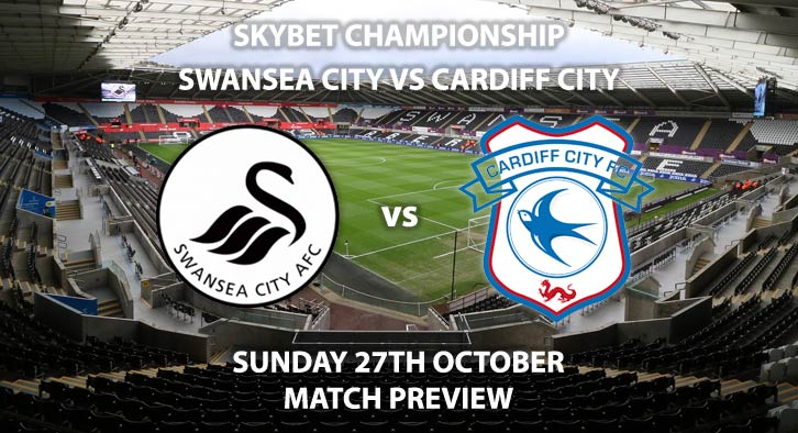 Match Betting Preview - Swansea City vs Cardiff City, Sunday 27th August 2019, The Championship, Liberty Stadium. Live on Sky Sports Football – Kick-Off: 12:00 GMT.