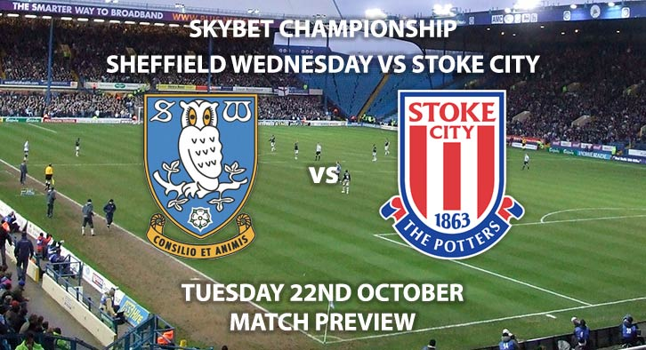 Sheffield Wednesday vs Stoke City - Tuesday 22nd October 2019, SkyBet Championship. Hillsborough Stadium. Live on Sky Sports Main Event – Kick-Off: 19:45 BST.
