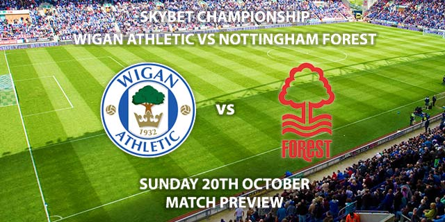 Wigan Athletic vs Nottingham Forest - Sunday 20th October 2019, SkyBet Championship, DW Stadium, Live on Sky Sports Football – Kick-Off: 14:00 BST.