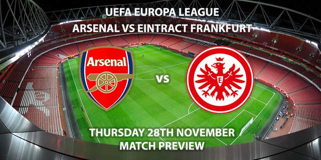 Match Betting Preview - Arsenal vs Eintracht Frankfurt. Thursday 28th November 2019, UEFA Champions League - Emirates Stadium. Live on BT Sport 2 – Kick-Off: 20:00 GMT.