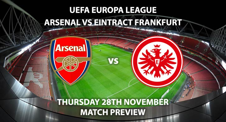 Match Betting Preview - Arsenal vs Eintracht Frankfurt. Thursday 28th November 2019, UEFA Champions League - Emirates Stadium. Live on BT Sport 2 – Kick-Off: 20:00 GMT.