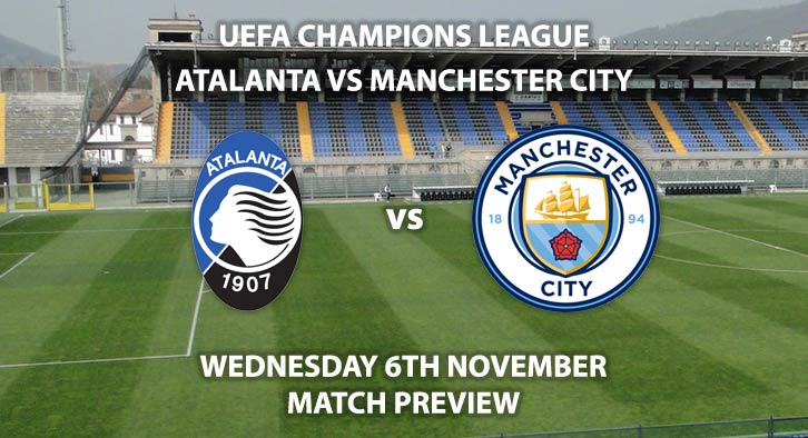 Match Betting Preview - Atalanta vs Manchester City. Wednesday 6th November 2019, UEFA Champions League - Stadio Atleti Azzuri d'Italia. Live on BT Sport 3 – Kick-Off: 20:00 GMT.