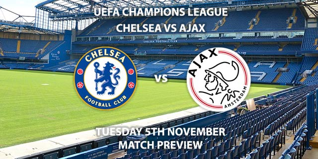 Match Betting Preview - Chelsea vs Ajax. Tuesday 5th November 2019, UEFA Champions League - Stamford Bridge. Live on BT Sport 2 – Kick-Off: 20:00 GMT.