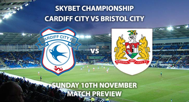Match Betting Preview - Cardiff City vs Bristol City. Sunday 10th November 2019, The Championship - Cardiff City Stadium. Live on Sky Sports Football HD – Kick-Off: 12:00 GMT