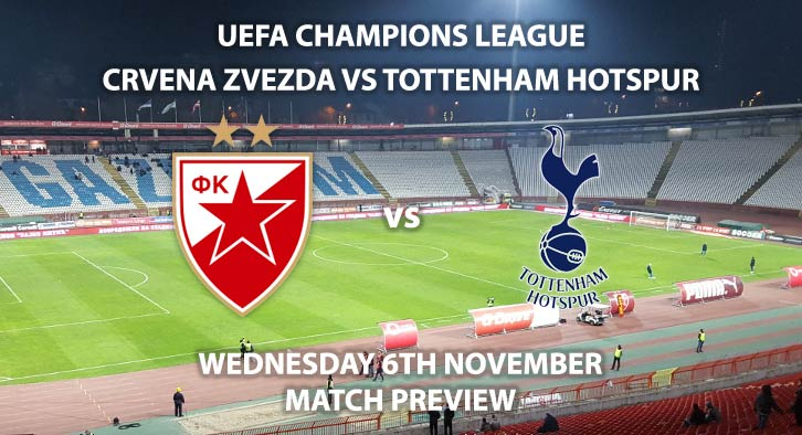 Match Betting Preview - Crvena Zvezda vs Tottenham Hotspur. Wednesday 6th November 2019, UEFA Champions League - Rajko Mitic Stadium. Live on BT Sport 2 – Kick-Off: 20:00 GMT.