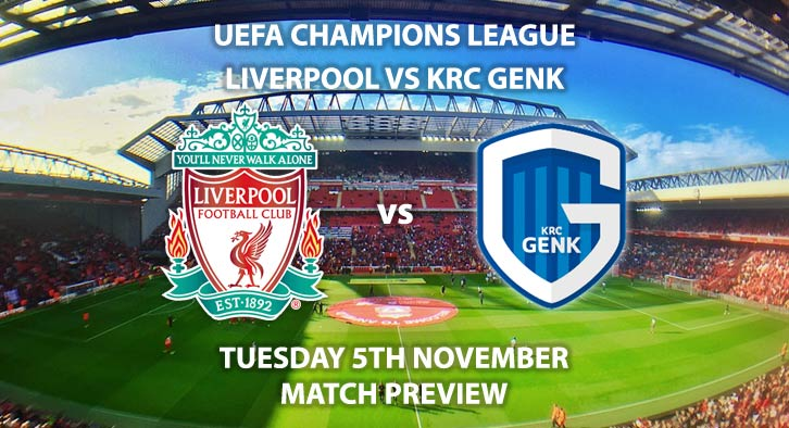 Match Betting Preview - Liverpool vs Genk. Tuesday 5th November 2019, UEFA Champions League - Anfield Live on BT Sport 3 – Kick-Off: 20:00 GMT.