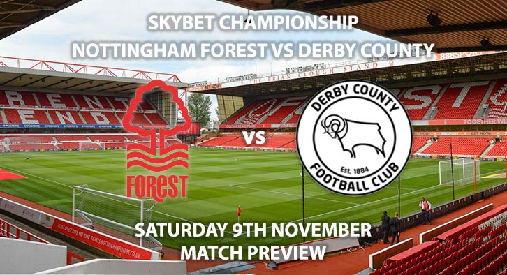 Match Betting Preview - Nottingham Forest vs Derby County. Saturday 9th November 2019, The Championship - Ciy Ground. Live on Sky Sports Football HD – Kick-Off: 12:20 GMT.