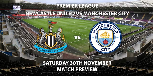 Match Betting Preview - Newcastle United vs Manchester City. Saturday 30th November 2019, FA Premier League - St James Park. Live on BT Sport 1 – Kick-Off: 12:30 GMT.