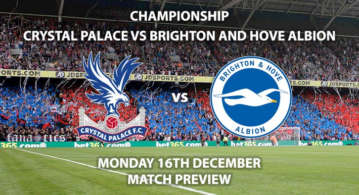 Match Betting Preview - Crystal Palace vs Brighton and Hove Albion. Monday 16th December 2019, FA Premier League - Selhurst Park. Live on Sky Sports Premier League HD – Kick-Off: 19:45 GMT.