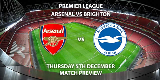 Match Betting Preview - Arsenal vs Brighton and Hove Albion. Wednesday 4th December 2019, FA Premier League - Anfield. Live on Amazon Prime – Kick-Off: 20:15 GMT.