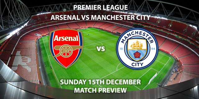 Match Betting Preview - Arsenal vs Manchester City. Sunday 15th December 2019, FA Premier League - Emirates Stadium. Live on Sky Sports Premier League HD – Kick-Off: 16:30 GMT.