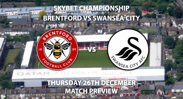 Match Betting Preview - Brentford vs Swansea City. Thursday 26th December 2019, The Championship - Griffin Park. Live on Sky Sports Football HD – Kick-Off: 15:00 GMT.