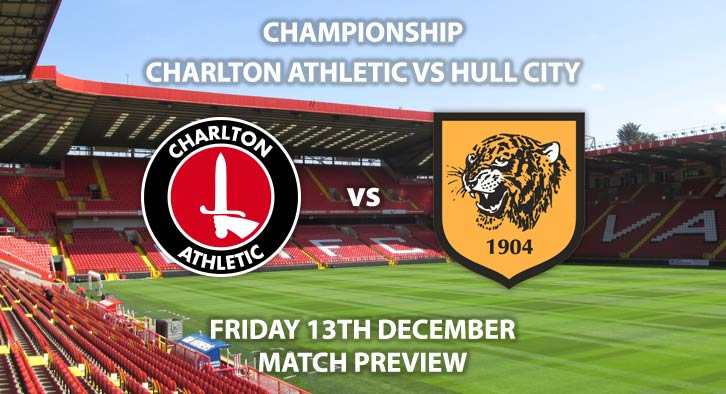 Match Betting Preview - Charlton Athletic vs Hull City. Friday 13th December 2019, The Championship - The Valley. Live on Sky Sports Main Event HD – Kick-Off: 19:45 GMT.