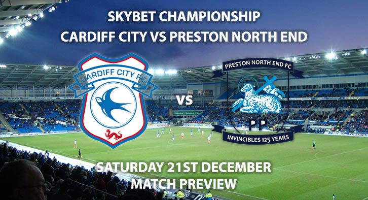 Match Betting Preview - Cardiff City vs Preston North End. Saturday 21st December 2019, The Championship - Cardiff City Stadium. Live on Sky Sports Main Event HD – Kick-Off: 12:30 GMT.