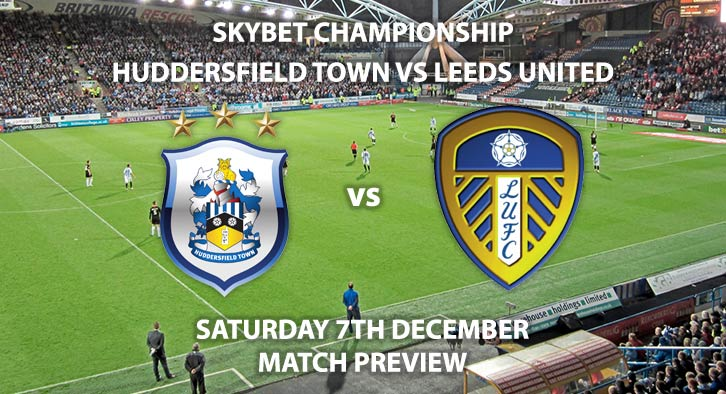 Match Betting Preview - Huddersfield Town vs Leeds United. Saturday 7th December 2019, The Championship - John Smiths Stadium. Live on Sky Sports Football HD – Kick-Off: 12:30 GMT.