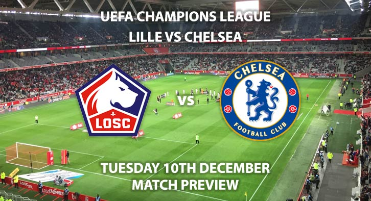 Match Betting Preview - Chelsea vs Lille. Tuesday 10th December 2019, UEFA Champions League - Stamford Bridge. Live on BT Sport 2 – Kick-Off: 20:00 GMT.
