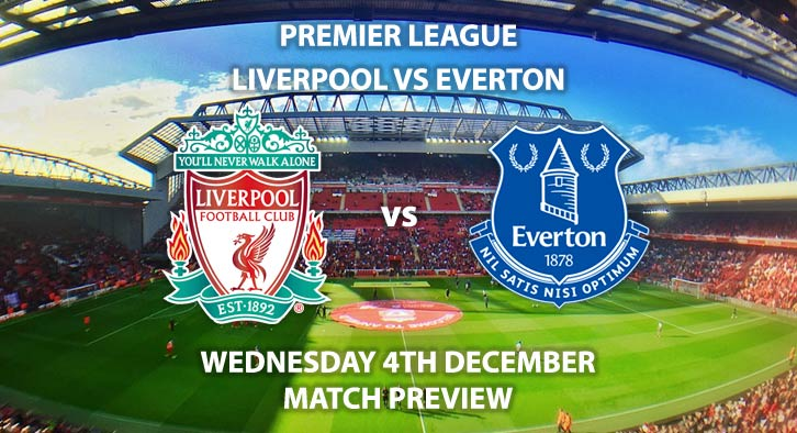 Match Betting Preview - Liverpool vs Everton. Wednesday 4th December 2019, FA Premier League - Anfield. Live on Amazon Prime – Kick-Off: 20:15 GMT.
