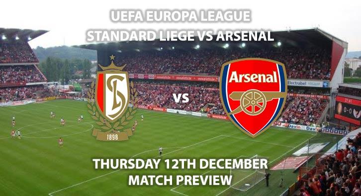 Match Betting Preview - Standard Liege vs Arsenal. Thursday 12th December 2019, UEFA Europa League - Stade Maurice Dufrasne. Live on BT Sport 2 – Kick-Off: 17:55 GMT.