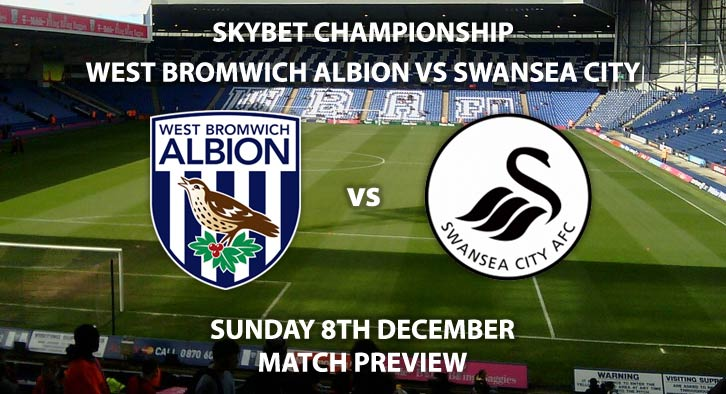 Betting Preview, Match Betting Preview, West Bromwich Albion vs Swansea City, West Bromwich Albion, West Brom, WBA, W.B.A, Swansea City, Swansea, The Championship, Skybet Championship, The Hawthorns, Sky Sports, Sky Sports Football, Sky Sports Premier League, Sky Sports Main Event