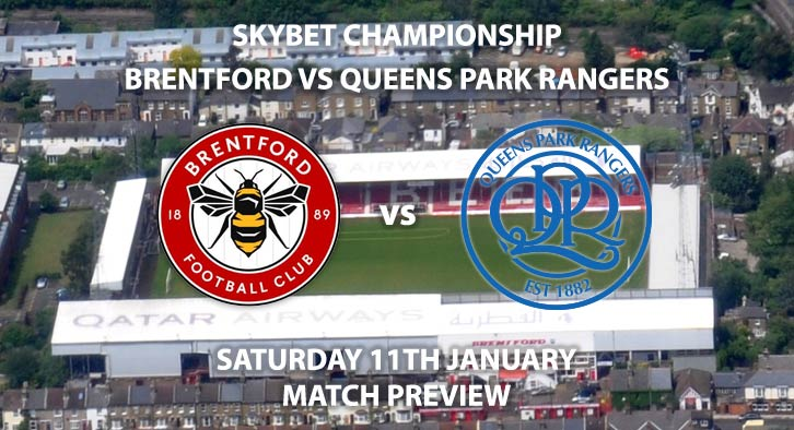 Match Betting Preview - Brentford vs QPR. Saturday 11th January 2020, The Championship - Griffin Park. Live on Sky Sports Football HD – Kick-Off: 12:30 GMT.